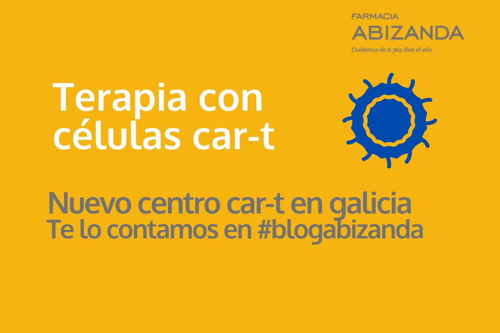 Galicia contará este año con un centro de producción de medicamentos 'CAR-T', te explicamos en qué consiste esta técnica en nuestro blog